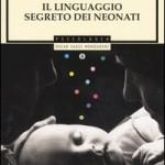 """""""Il linguaggio segreto dei Neonati"""": consigli per capire i nostri bambini"""